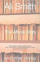 The Whole Story and Other Stories (häftad)