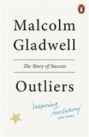 Outliers :The Story of Success / Malcolm Gladwell