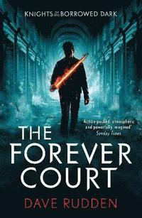 The Forever Court (Knights of the Borrowed Dark Book 2) (häftad)
