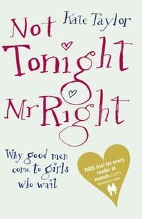 Not Tonight Mr Right (e-bok)