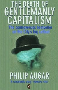 Death of Gentlemanly Capitalism (e-bok)