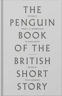 Penguin Book of the British Short Story: 2 (e-bok)