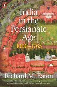 India in the Persianate Age (häftad)