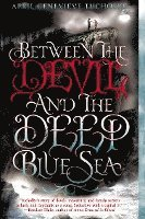 Between the Devil and the Deep Blue Sea (häftad)