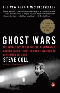 Ghost Wars: The Secret History of the CIA, Afghanistan, and Bin Laden, from the Soviet Invas Ion to September 10, 2001 (häftad)