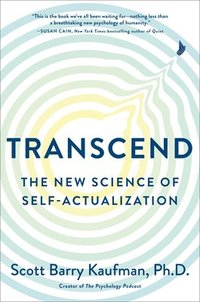 Transcend: The New Science of Self-Actualization (inbunden)