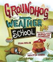 Groundhog Weather School: Fun Facts about Weather and Groundhogs (häftad)