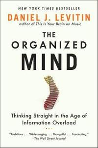 The Organized Mind: Thinking Straight in the Age of Information Overload (häftad)