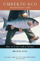 How to Travel with a Salmon & Other Essays (häftad)