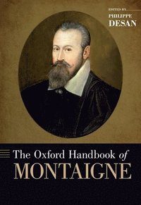 The Oxford Handbook of Montaigne (inbunden)