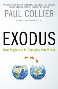 Exodus: How Migration Is Changing Our World (häftad)