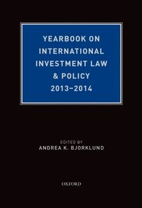 Yearbook on International Investment Law & Policy, 2013-2014 (e-bok)