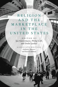Religion and the Marketplace in the United States (e-bok)