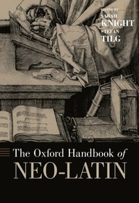 Oxford Handbook of Neo-Latin (e-bok)