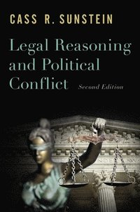 Legal Reasoning and Political Conflict (inbunden)