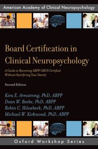 Board Certification in Clinical Neuropsychology (e-bok)