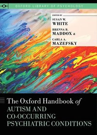 The Oxford Handbook of Autism and Co-Occurring Psychiatric Conditions (inbunden)