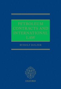 Petroleum Contracts and International Law (e-bok)
