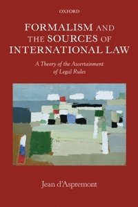 Formalism and the Sources of International Law (e-bok)