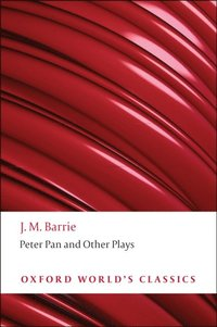 Peter Pan and Other Plays (e-bok)