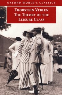 Theory of the Leisure Class (e-bok)