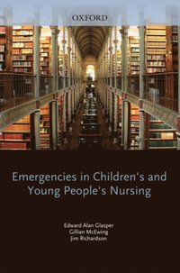 Emergencies in Children's and Young People's Nursing (e-bok)