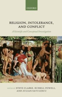 Religion, Intolerance, and Conflict (e-bok)