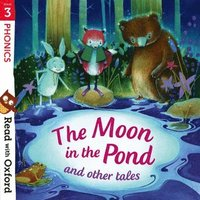 Read with Oxford: Stage 3: Phonics: The Moon in the Pond and Other Tales (häftad)