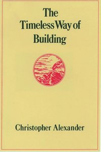 The Timeless Way of Building (inbunden)