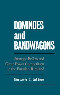 Dominoes and Bandwagons (inbunden)