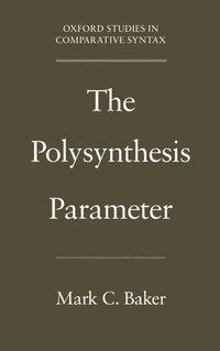 mark baker the polysynthesis parameter What are the alternate morphological typologies to isolating, agglutinative,  for example mark baker's extremely  mark c 1996 the polysynthesis parameter.