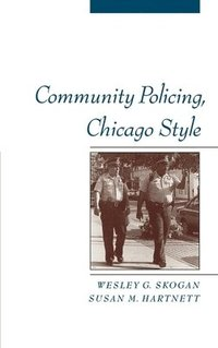 Community Policing, Chicago Style (inbunden)