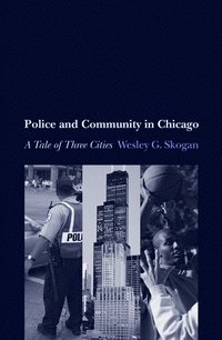 Police and Community in Chicago (inbunden)