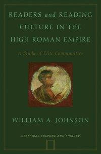 Readers and Reading Culture in the High Roman Empire (inbunden)