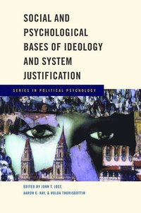 Social and Psychological Bases of Ideology and System Justification (inbunden)