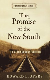 The Promise of the New South (inbunden)