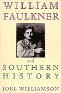 William Faulkner and Southern History (e-bok)
