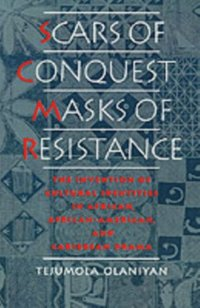 Scars of Conquest/Masks of Resistance (e-bok)