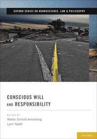 Conscious Will and Responsibility (inbunden)