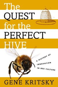 The Quest for the Perfect Hive (inbunden)