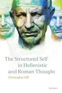 The Structured Self in Hellenistic and Roman Thought (inbunden)