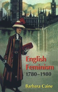 English Feminism, 1780-1980 (häftad)