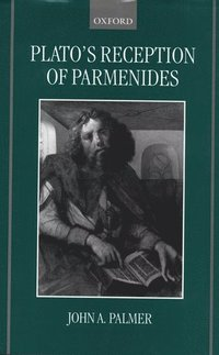 Plato's Reception of Parmenides (inbunden)