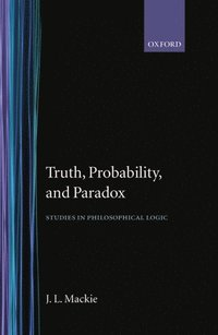 Truth, Probability and Paradox (inbunden)