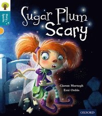 Oxford Reading Tree Story Sparks: Oxford Level  9: Sugar Plum Scary (häftad)
