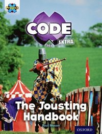 Project X CODE Extra: Turquoise Book Band, Oxford Level 7: Castle Kingdom: The Jousting Handbook (häftad)