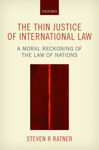 The Thin Justice of International Law (inbunden)