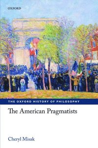 The American Pragmatists (häftad)