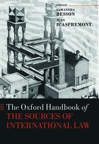 The Oxford Handbook of the Sources of International Law (inbunden)