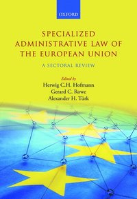 Specialized Administrative Law of the European Union (inbunden)
